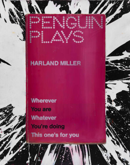Harland Miller, 'Wherever You Are, Whatever You're doing, This One's For You', 2013