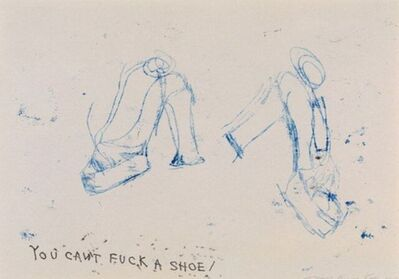 """Tracey Emin, ' TRACEY EMIN – """"YOU CAN'T FUCK A SHOE""""', 2010"""