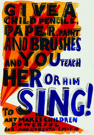 Bob and Roberta Smith, 'Sing!', 2013
