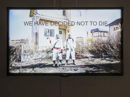 Takashi Kuribayashi, 'We have decided not to die', 2016
