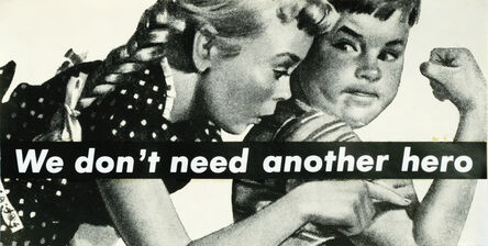 Barbara Kruger, 'Untitled (We don't need another hero)', 1987