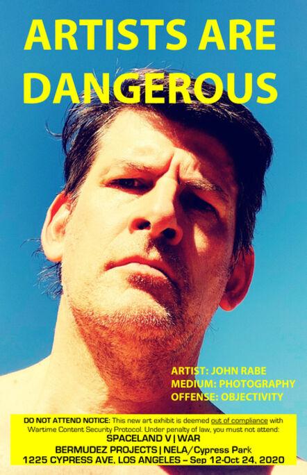 John S. Rabe, 'Artists are Dangerous! (John S. Rabe)', 2020