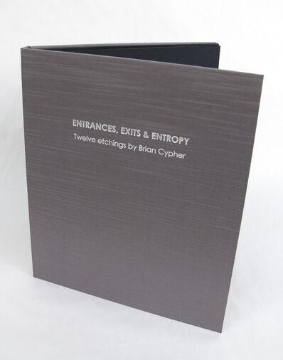 Brian Cypher, 'Entrances, Exits & Entropy; twelve etchings by Brian Cypher', 2014