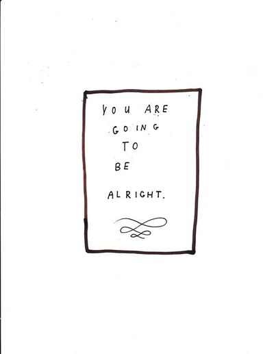 Jim Torok, 'You Are Going To Be Alright', 2015