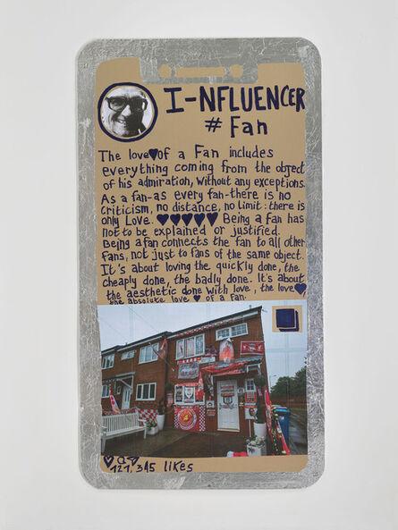 Thomas Hirschhorn, 'I-nfluencer-Poster (#Fan)', 2021