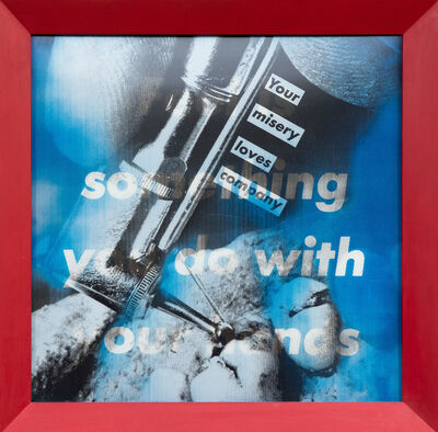 Barbara Kruger, 'Untitled(Your Misery Loves Company/Feel Something You Do with Your Hands)', 1985
