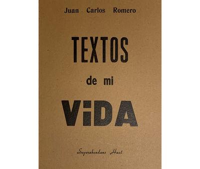 Juan Carlos Romero, 'Textos de mi vida', 2012