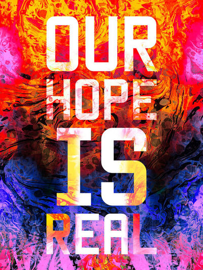 Mark Titchner, 'Our hope is real', 2016