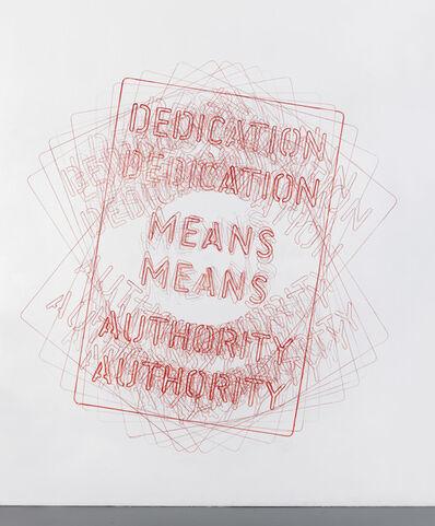 Job Koelewijn, 'Untitled [Dedication Means Authority]', 2017