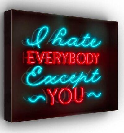 David Drebin, 'I hate EVERYBODY Except YOU', 2016