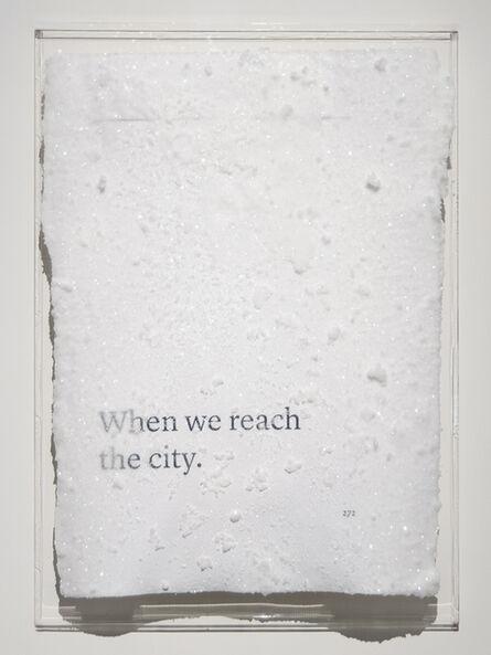 Cédric Maridet, 'When we reach the city.', 2016