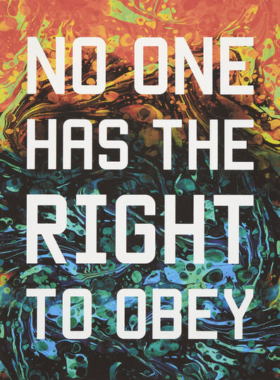 Mark Titchner, 'No One Has the Right to Obey', 2016