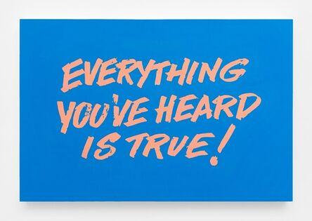 Andrew Brischler, 'Everything You've Heard Is True!', 2017