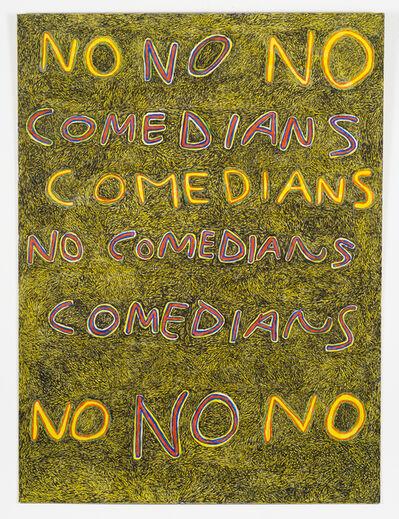 Anthony Campuzano, 'No Comedians', 2015