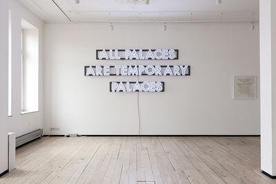Robert Montgomery, 'All Palaces (medium size outdoor or indoor)', 2013