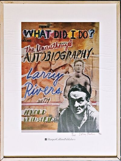 Larry Rivers, 'What Did I Do? The Unauthorized Biography ', 1992
