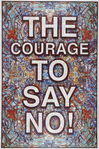 Mark Titchner, 'The Courage to Say No', 2018