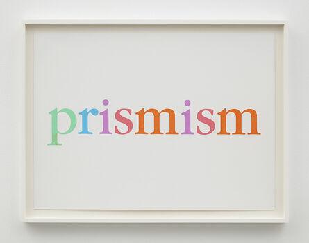 Kay Rosen, 'Prismism', 2020