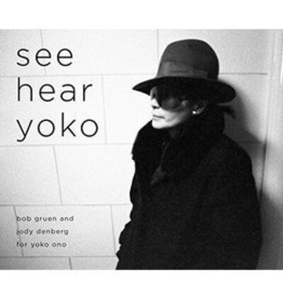 Bob Gruen, 'See Hear Yoko by Bob Gruen (Signed)', 2015