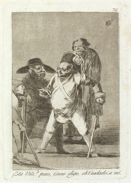 Francisco de Goya, '¿Està Umd...pues, Como digo..eh! Cuidado! si no... [You understand?... well, as I say... eh! Look out! otherwise...] ', ca. 1799