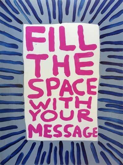 David Shrigley, 'Untitled (Fill The Space with your Message)', 2018