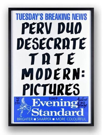 Gilbert and George, 'Perv Duo Desecrate Tate Modern: Pictures', 2007