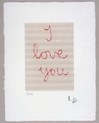 Louise Bourgeois, 'I Love You', 2007