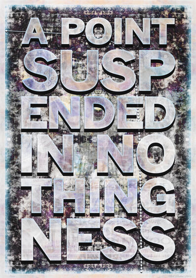 Mark Titchner, 'A Point Suspended in Nothingness', 2010