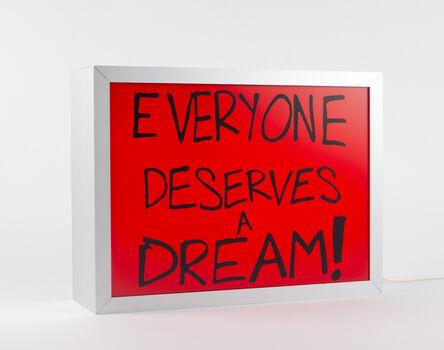 Sam Durant, 'ELECTRIC SIGNS 'Everyone deserves a dream!'', 2017