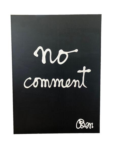 Ben Vautier, 'No comment', 1988