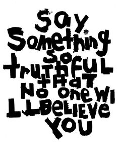 Brett Bender, 'Say Something So Truthful That No One Will Believe You', 2018