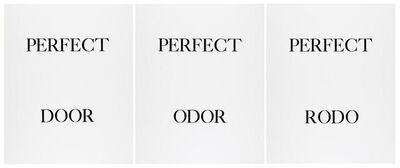 Bruce Nauman, 'Perfect door / Perfect odor / Perfect rodo', 1973