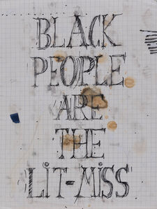 Pope.L, 'Black People are the Lit-Miss', 2003