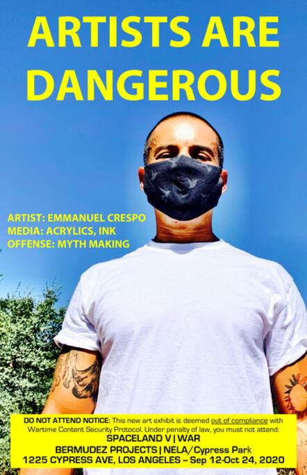 John S. Rabe, 'Artists are Dangerous! (Emmanuel Crespo)', 2020