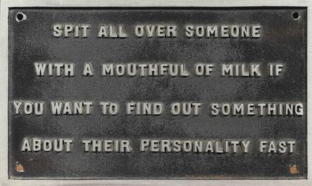 Jenny Holzer, ' Selection from the Survival Series (Spit all over someone...)', 193-1985