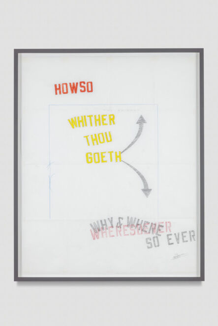 Lawrence Weiner, 'WHITHER THOU GOETH - WHERESOEVER WHY & WHERE SO EVER', 2017