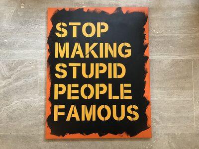 Plastic Jesus, 'Stop Making Stupid People Famous (Orange - Black - Yellow)', 2017