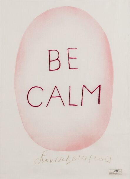 Louise Bourgeois, 'Be Calm', 2005