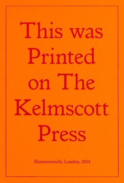 Jeremy Deller, 'Printed on the Kelmscott Press', 2014