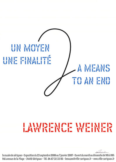 Lawrence Weiner, 'A Means To An End (Signed)', 2006