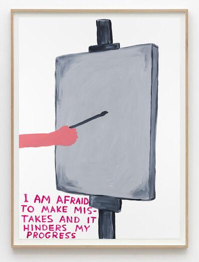 David Shrigley, 'Untitled (I am afraid)', 2015