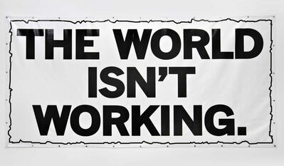 Mark Titchner, 'THE WORLD ISN'T WORKING', 2008