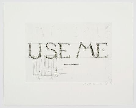 Bruce Nauman, 'Use Me', 1988