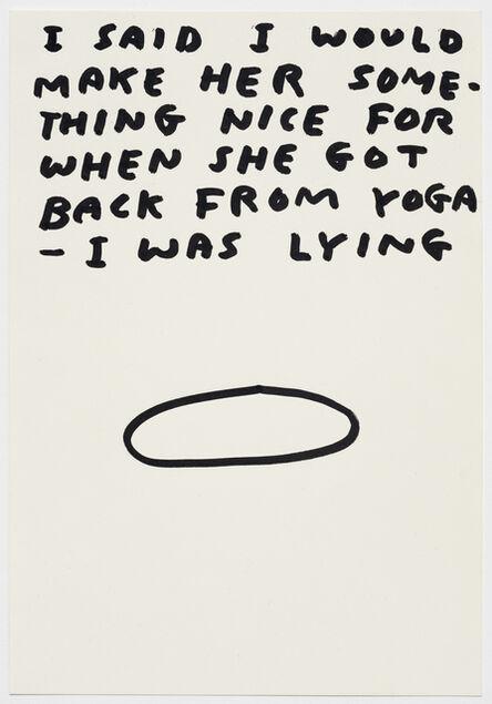 David Shrigley, 'Untitled (I said I would make her something nice...)', 1998
