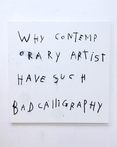 Antonio Bokel, 'Bad Caligraphy'