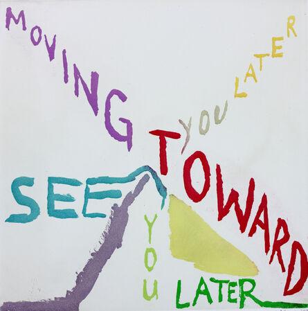 Chris Johanson, 'MOVING TOWARD/SEE YOU LATER', 2014
