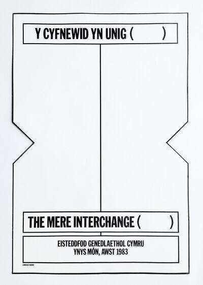 Lawrence Weiner, 'Y Cyfnewid Yn Unig (The Mere Interchange)', 1983