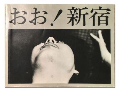 Shomei Tomatsu, 'OO! Shinjuku', 1969