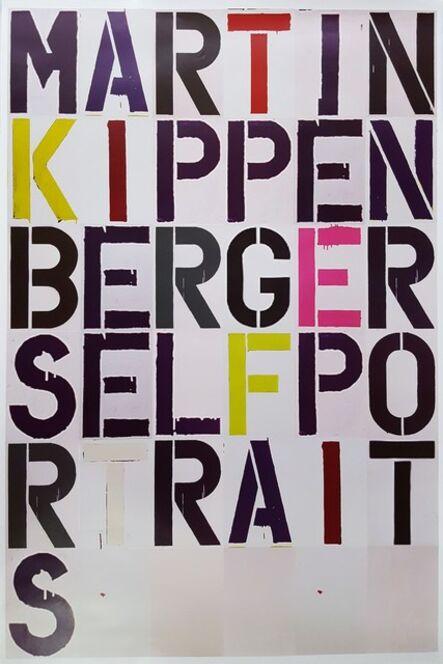 Christopher Wool, 'CHRISTOPHER WOOL X MARTIN KIPPENBERGER: SELF PORTRAIT, EXHIBITION POSTER', 2005