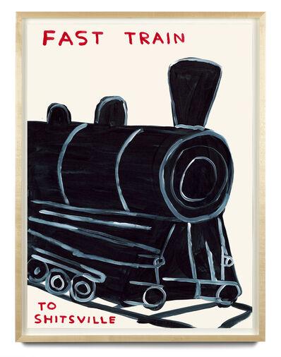 David Shrigley, 'Untitled '(Fast train to Shitsville)'', 2021